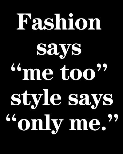 d21accc1d78fa3908d9fef23ee0addaf--fashion-quotes-style-style-quotes.jpg